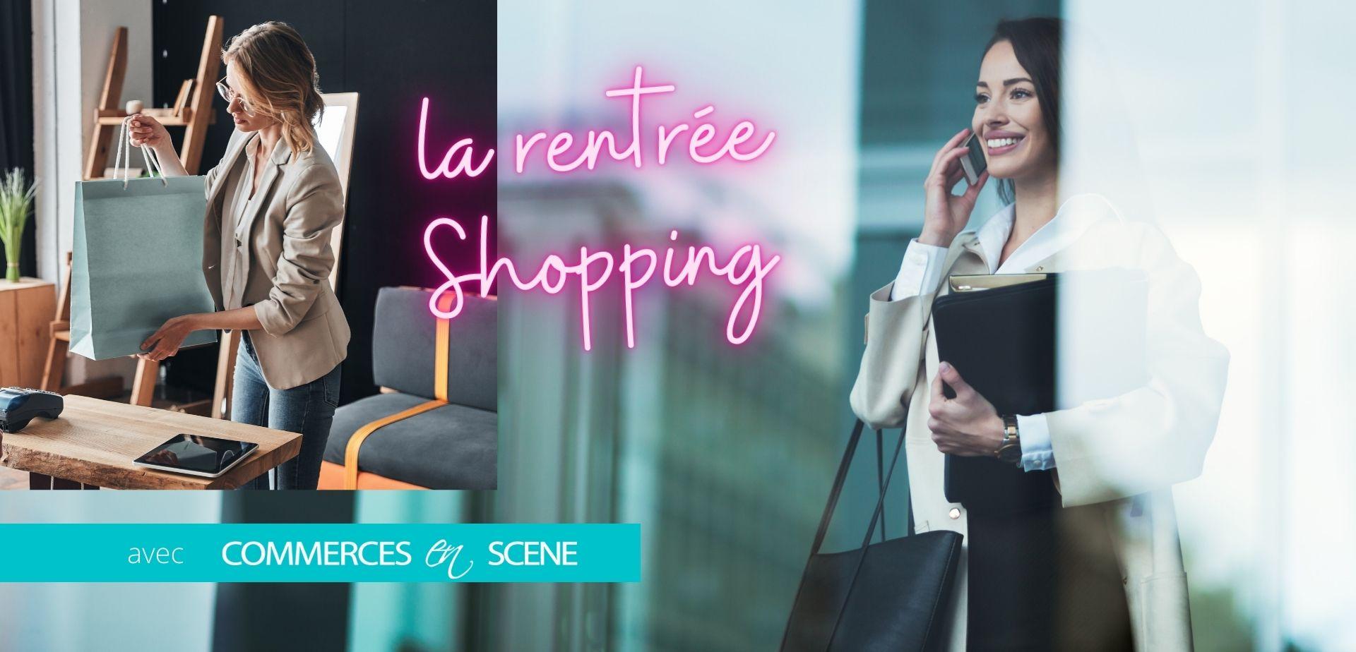 rentree shopping avec commerces en scene